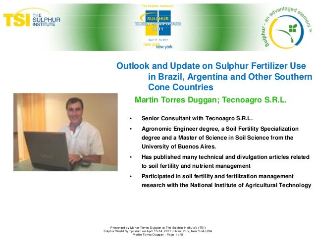 Outlook and Update on Sulphur Fertilizer Use               in Brazil, Argentina and Other Southern               Cone Coun...