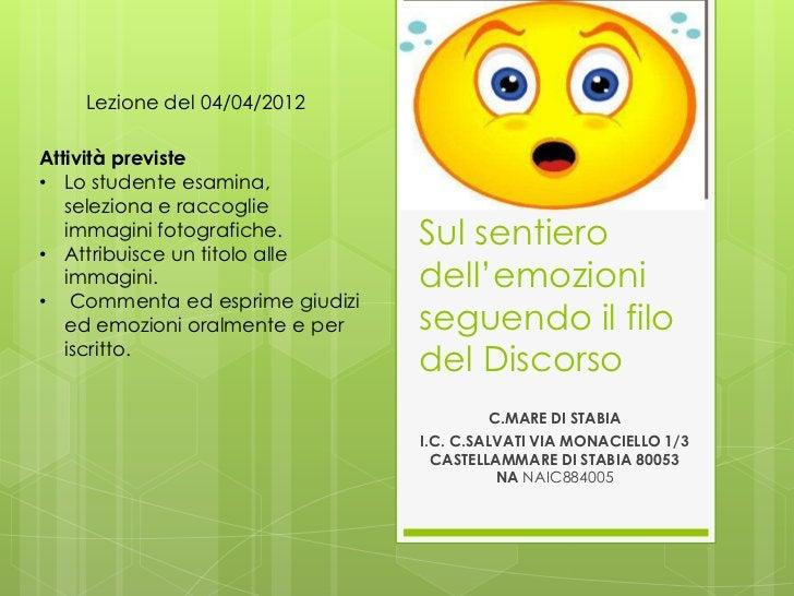 Lezione del 04/04/2012Attività previste• Lo studente esamina,   seleziona e raccoglie   immagini fotografiche.• Attribuisc...