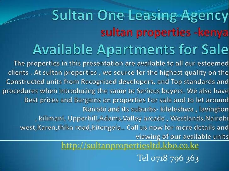 http://sultanpropertiesltd.kbo.co.ke                   Tel 0718 796 363