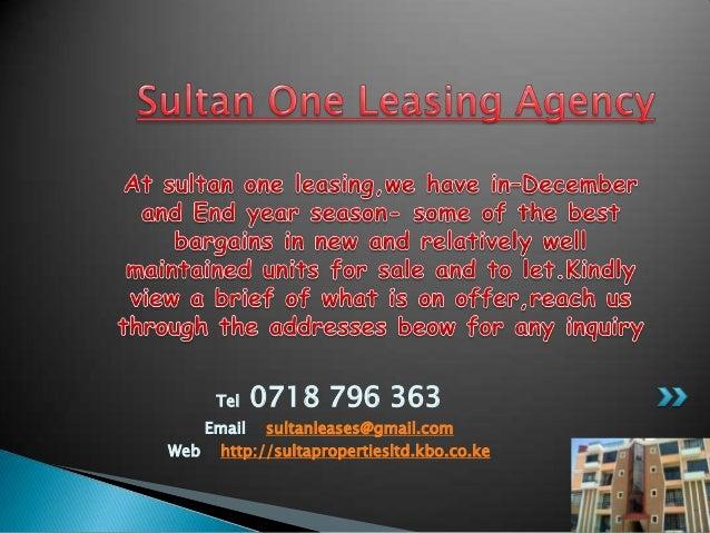 Tel  0718 796 363  Email sultanleases@gmail.com Web http://sultapropertiesltd.kbo.co.ke