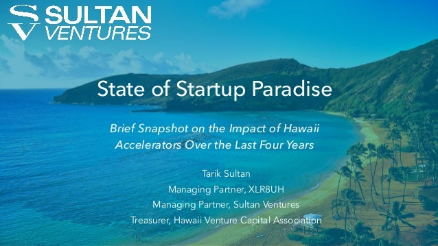 Tarik Sultan Managing Partner, XLR8UH Managing Partner, Sultan Ventures Treasurer, Hawaii Venture Capital Association Stat...