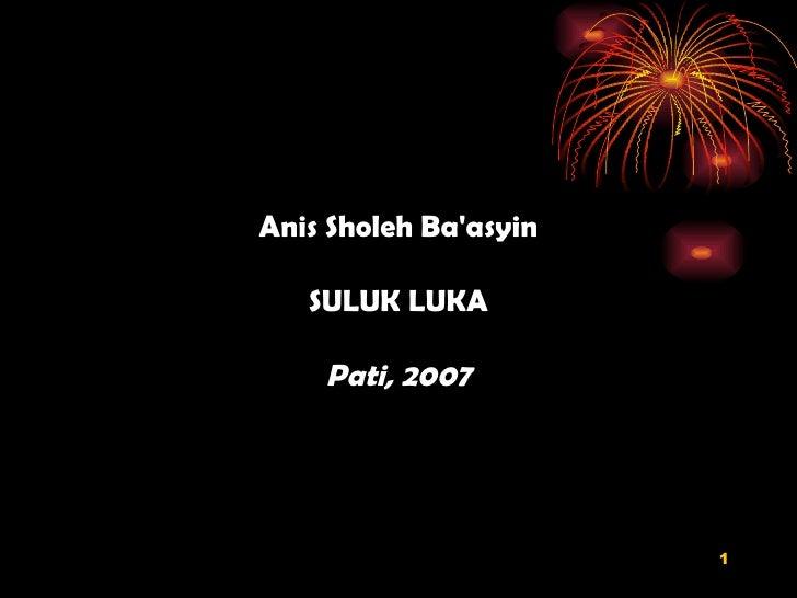 Anis Sholeh Ba'asyin SULUK LUKA Pati, 2007