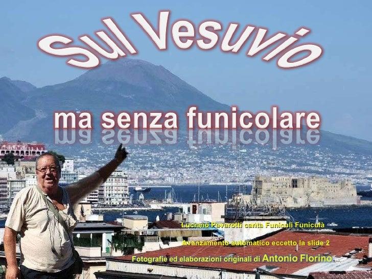Avanzamento automatico eccetto la slide 2 Luciano Pavarotti canta Funiculì Funiculà