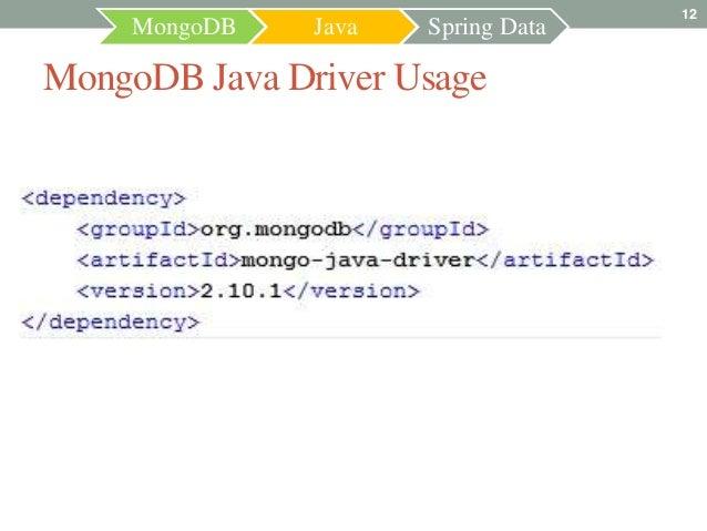 12    MongoDB    Java   Spring DataMongoDB Java Driver Usage
