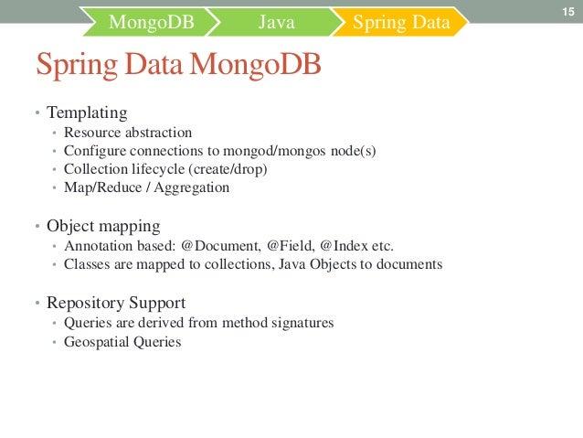 15           MongoDB                 Java          Spring DataSpring Data MongoDB• Templating   • Resource abstraction   •...