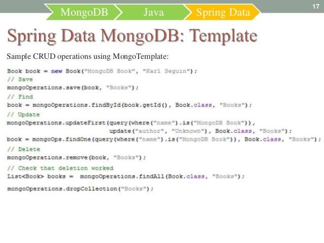 17              MongoDB               Java      Spring DataSample CRUD operations using MongoTemplate: