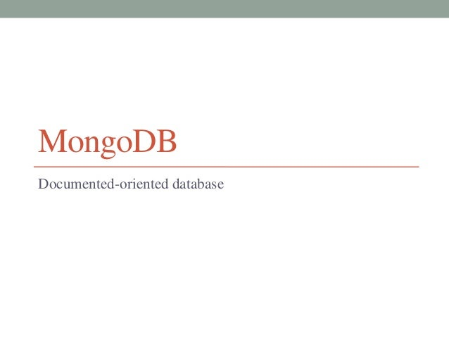 MongoDBDocumented-oriented database