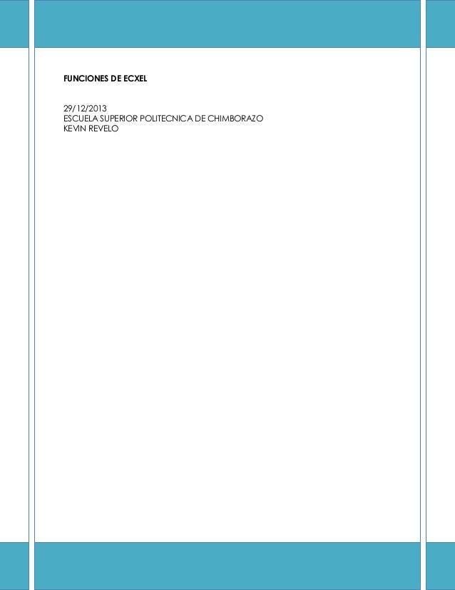 FUNCIONES DE ECXEL 29/12/2013 ESCUELA SUPERIOR POLITECNICA DE CHIMBORAZO KEVIN REVELO