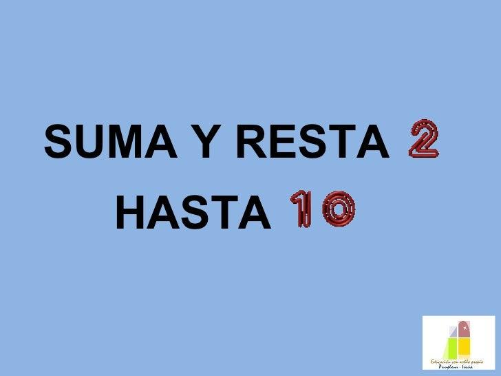 SUMA Y RESTA  HASTA
