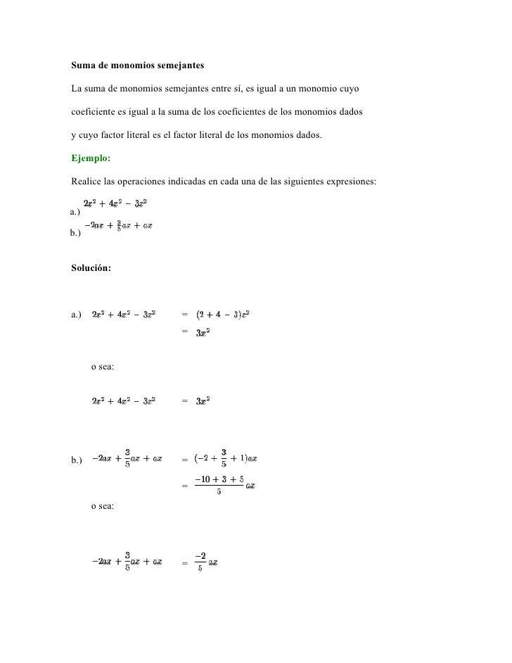 Suma de monomios semejantes  La suma de monomios semejantes entre sí, es igual a un monomio cuyo  coeficiente es igual a l...