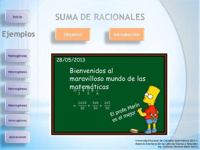 SUMA DE RACIONALESHomogéneasHeterogéneasHeterogéneasHeterogéneasEjemplosHeterogéneasUniversidad Nacional De Colombia Sede ...