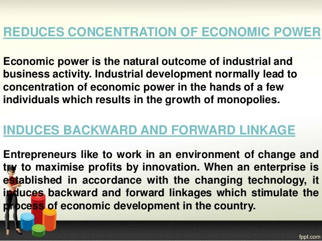 REDUCES CONCENTRATION OF ECONOMIC POWER Economic power is the natural outcome of industrial and business activity. Industr...