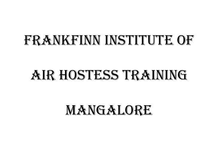 Frankfinn instituteofair hostess trainingMangalore<br />