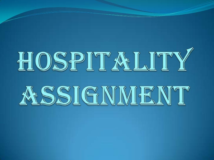 HOSPITALITY ASSIGNMENT<br />