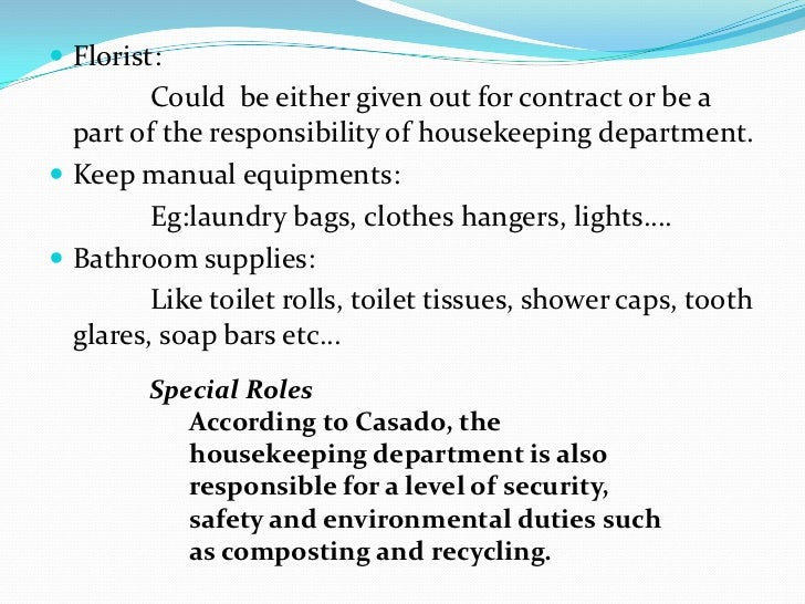 the role of the housekeeping department Question create a 7-10 slide presentation on housekeeping, and food and beverage you may use various sources including yourtextbook be sure to cite any sources used in a reference slide with proper apa formatting (cover and reference slidesdo not count) you may also use the slide notes.