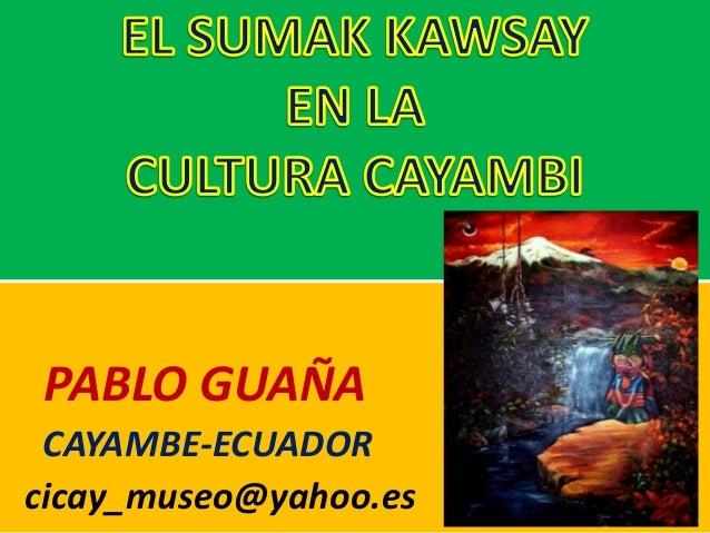PABLO GUAÑA CAYAMBE-ECUADOR cicay_museo@yahoo.es