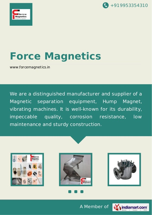 +919953354310 A Member of Force Magnetics www.forcemagnetics.in We are a distinguished manufacturer and supplier of a Magn...