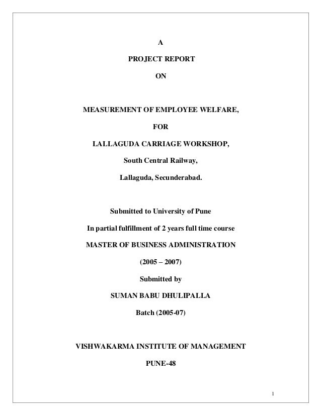 1 A PROJECT REPORT ON MEASUREMENT OF EMPLOYEE WELFARE, FOR LALLAGUDA CARRIAGE WORKSHOP, South Central Railway, Lallaguda, ...