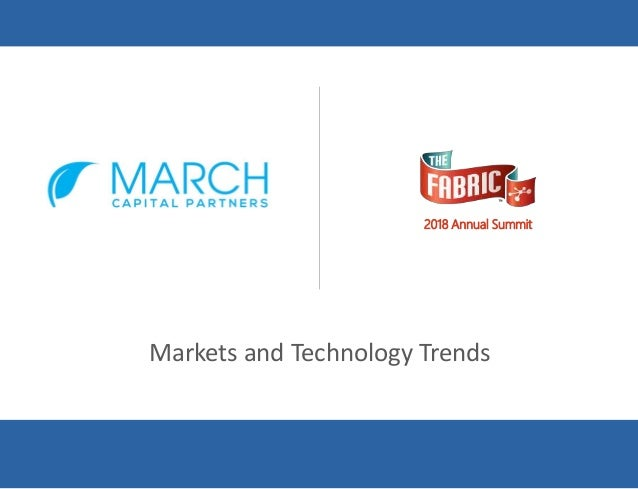 Confidential 1 Markets and Technology Trends 2018 Annual Summit