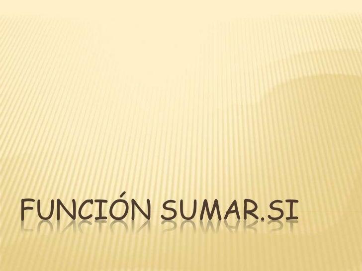 FUNCIÓN SUMAR.SI<br />