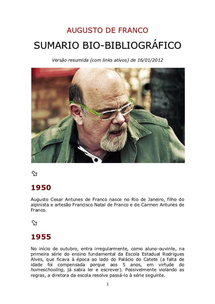 AUGUSTO DE FRANCO SUMARIO BIO-BIBLIOGRÁFICO         Versão resumida (com links ativos) de 16/01/20121950Augusto Cesar Ant...