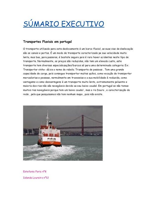 SÚMARIO EXECUTIVO Transportes Fluviais em portugal O transporte utilizado para este deslocamento é um barco fluvial, as su...