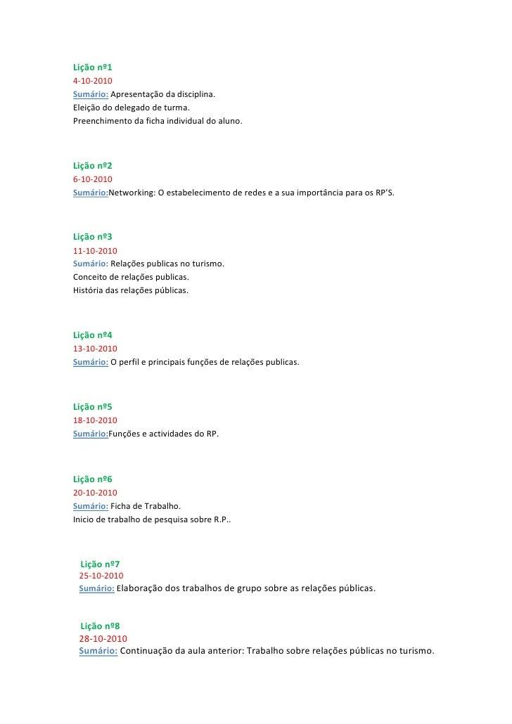 Lição nº14-10-2010Sumário: Apresentação da disciplina.Eleição do delegado de turma.Preenchimento da ficha individual do al...