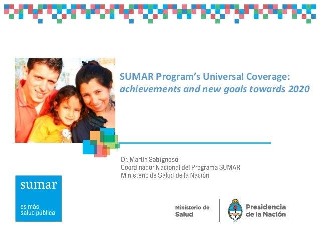 SUMAR Program's Universal Coverage: achievements and new goals towards 2020