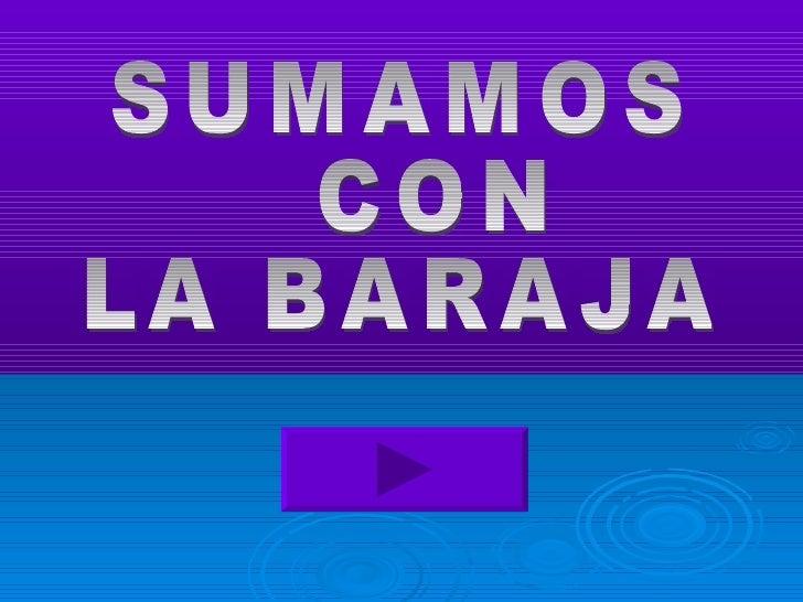 SUMAMOS CON  LA BARAJA