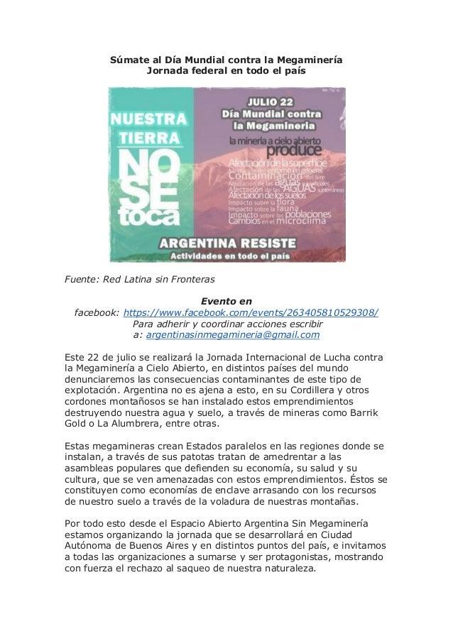 Súmate al Día Mundial contra la Megaminería Jornada federal en todo el país Fuente: Red Latina sin Fronteras Evento en fac...