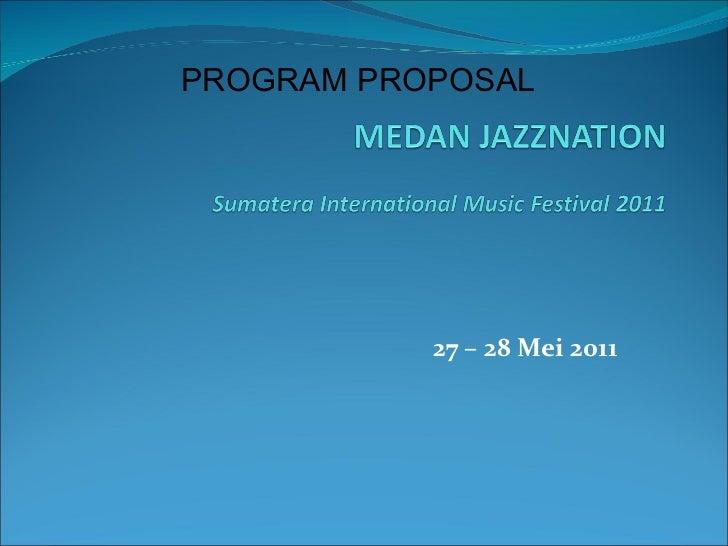27 – 28 Mei 2011 PROGRAM PROPOSAL