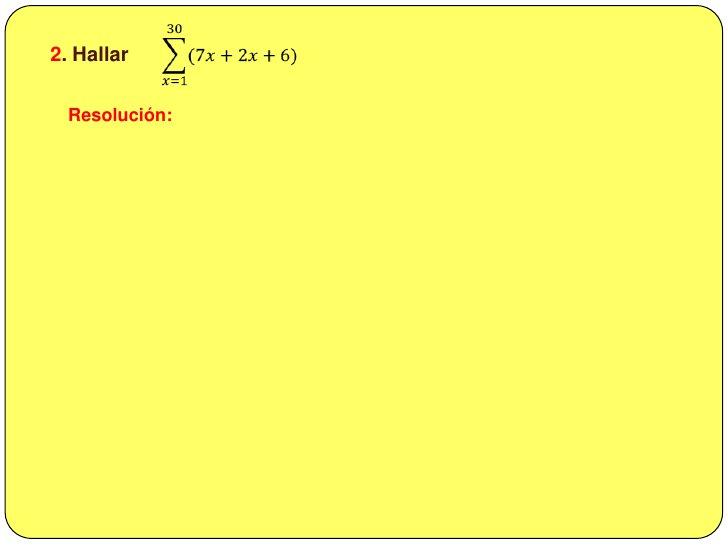 𝑥=130(7𝑥+2𝑥+6)<br /><br />2. Hallar<br />Resolución:<br />