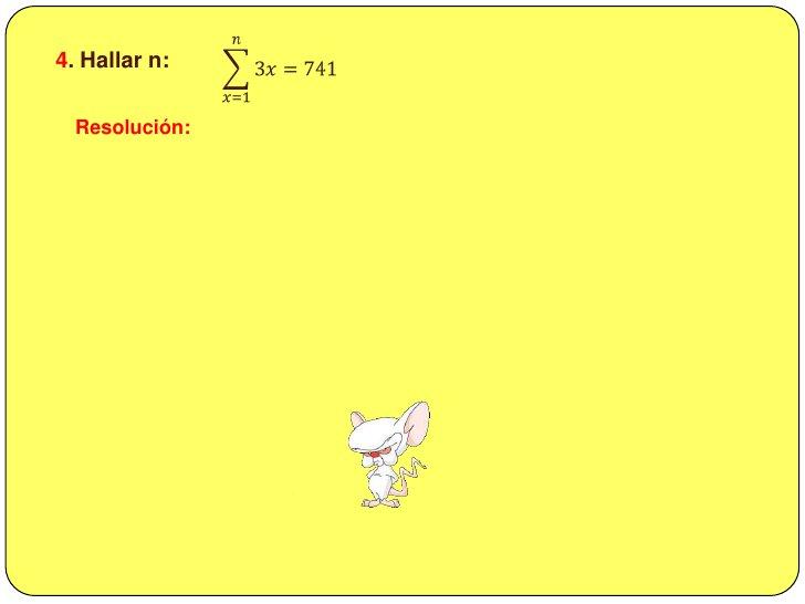 𝑥=1𝑛3𝑥=741<br /><br />4. Hallar n: <br />Resolución:<br />