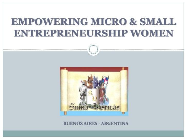 EMPOWERING MICRO & SMALL ENTREPRENEURSHIP WOMEN<br />BUENOS AIRES - ARGENTINA<br />