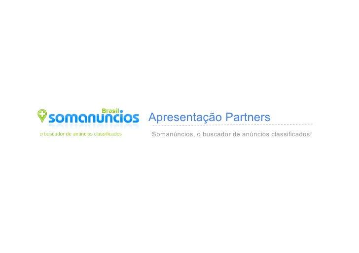 Apresentação Partners Somanúncios, o buscador de anúncios classificados!