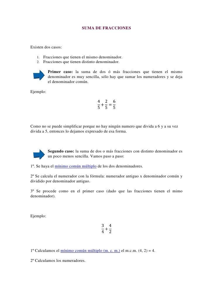 SUMA DE FRACCIONES<br />Existen dos casos: <br />Fracciones que tienen el mismo denominador. <br />Fracciones que tienen d...