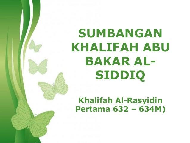 SUMBANGANKHALIFAH ABU  BAKAR AL-   SIDDIQ  Khalifah Al-Rasyidin Pertama 632 – 634M)Free Powerpoint Templates   Page 1