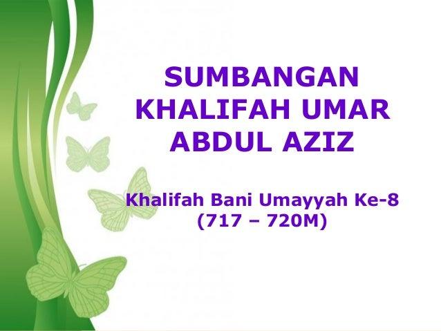 SUMBANGANKHALIFAH UMAR  ABDUL AZIZKhalifah Bani Umayyah Ke-8       (717 – 720M)   Free Powerpoint Templates   Page 1