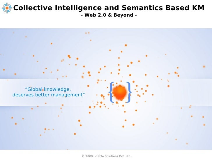 "Collective Intelligence and Semantics Based KM                          - Web 2.0 & Beyond -          ""Global knowledge, d..."