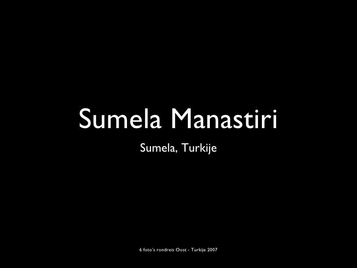 Sumela Manastiri <ul><li>Sumela, Turkije </li></ul>6 foto's rondreis Oost - Turkije 2007