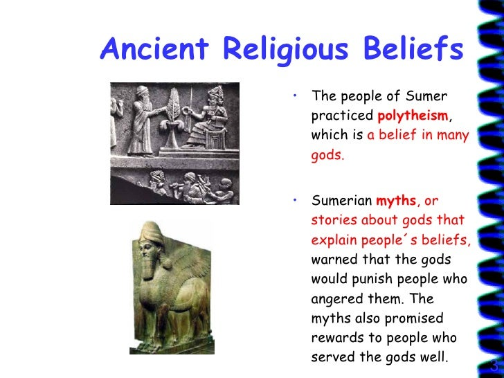 the sumerian religious beliefs and their four gods Sumerian religion was based around the worship of four life  the sumerian gods thus had associations with different cities, and their religious importance often.