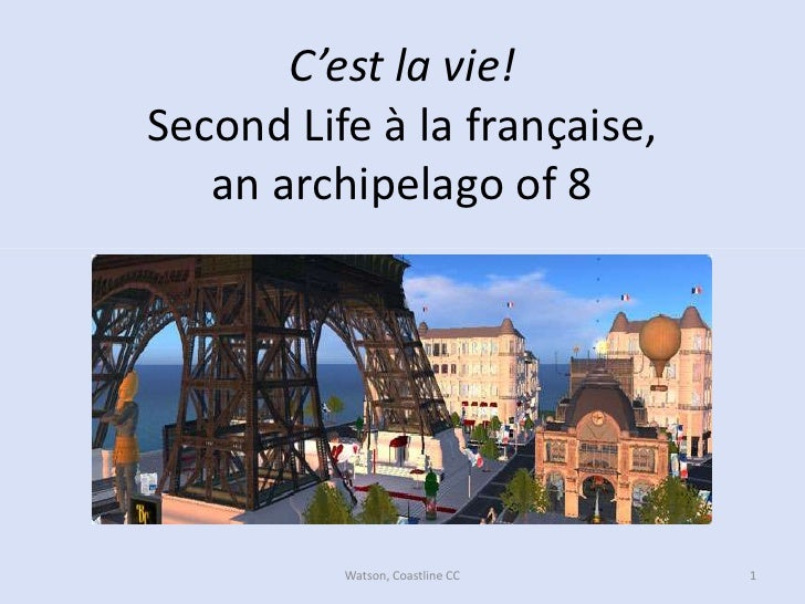 C'est la vie! Second Life à la française, an archipelago of 8<br />1<br />Watson, Coastline CC<br />