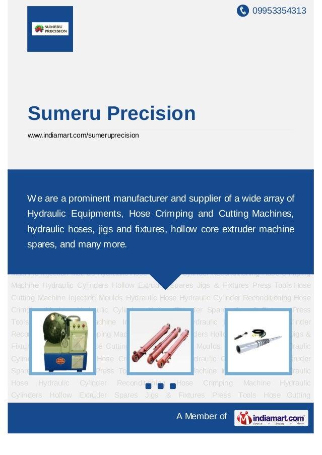09953354313    Sumeru Precision    www.indiamart.com/sumeruprecisionHose Crimping Machine Hydraulic Cylinders Hollow Extru...