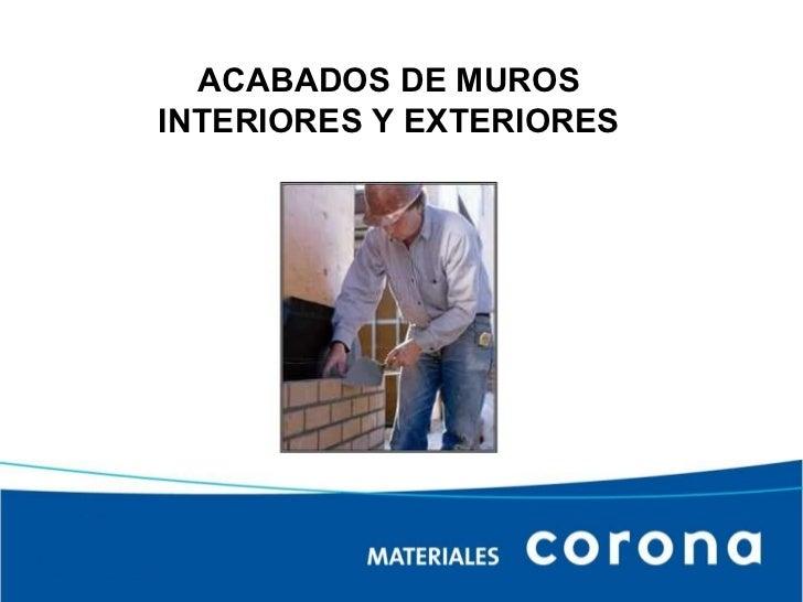 ACABADOS DE MUROS INTERIORES Y EXTERIORES