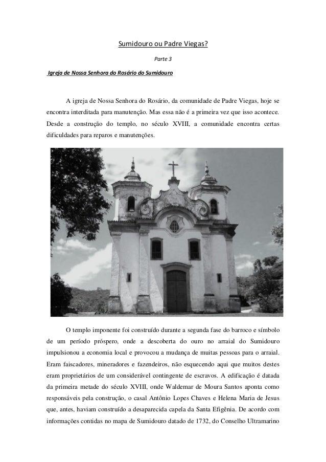 Sumidouro ou Padre Viegas? Parte 3 Igreja de Nossa Senhora do Rosário do Sumidouro  A igreja de Nossa Senhora do Rosário, ...