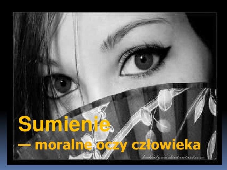 Sumienie — moralne oczy człowieka