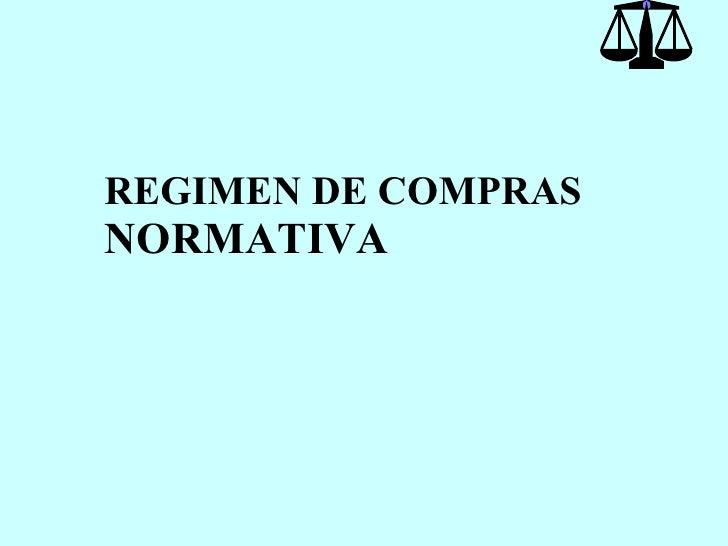 REGIMEN DE COMPRAS   NORMATIVA