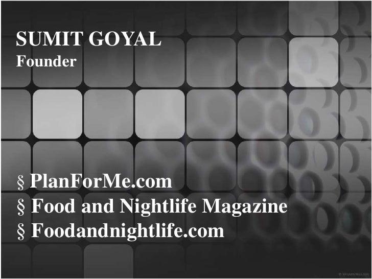 SUMIT GOYAL<br />Founder<br /><ul><li>PlanForMe.com