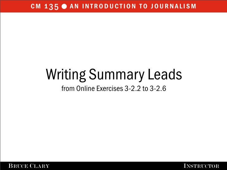 cm 1 35  an introduction to journalism           Writing Summary Leads                from Online Exercises 3-2.2 to 3-2....