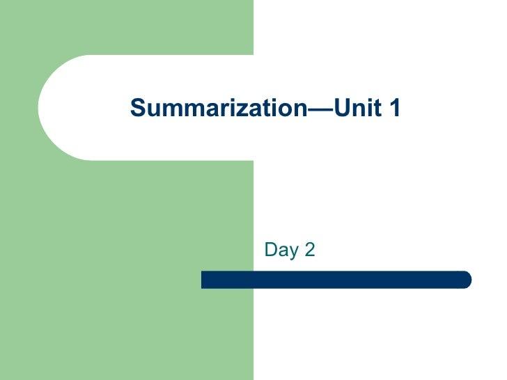Summarization—Unit 1 Day 2